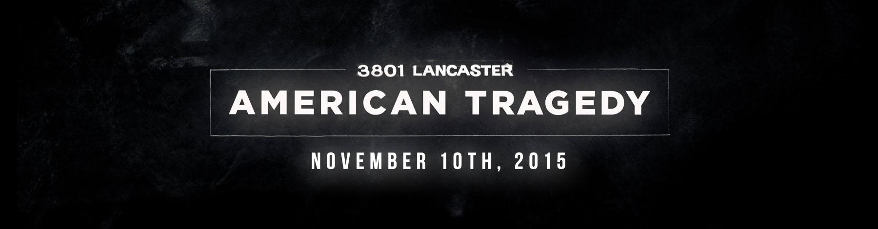 3801-Lancaster-An-American-Tragedy-Rotator-9-22-15