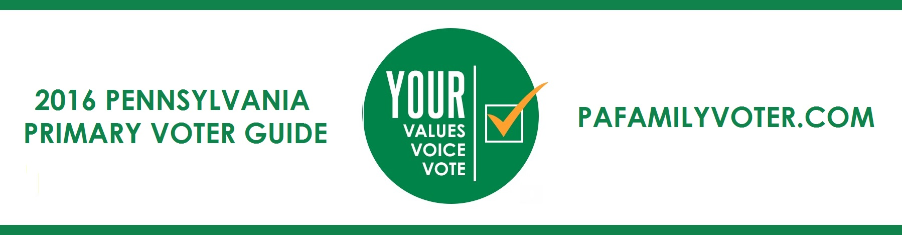 Your Values. Your Voice. Your Vote. PaFamilyVoter.com Banner