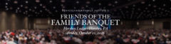 October 21 - Friends of the Family Banquet