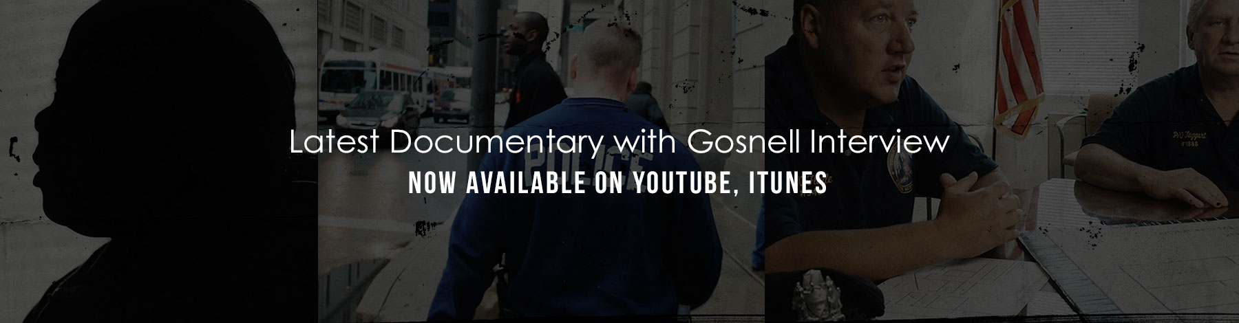 Latest Documentary with Gosnell Interview Now Available